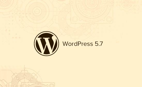 WordPress 5.7新功能概述